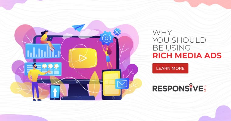 Why businesses should care about rich media ads