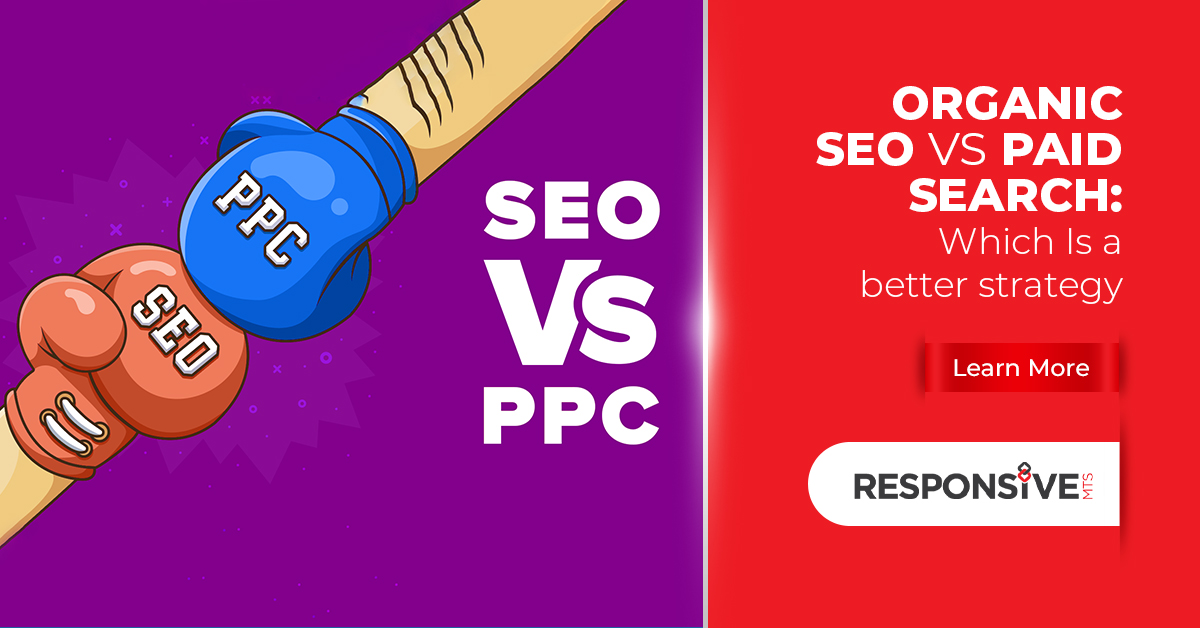 Organic SEO vs Paid Search: Which Is Better For Your Business