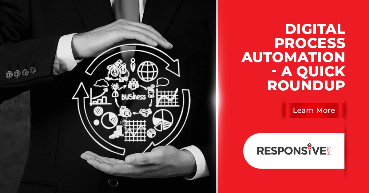 Digital Process Automation – A Quick Roundup