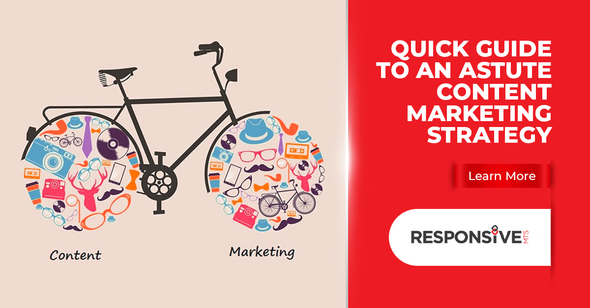 Quick Guide to an Astute Content Marketing Strategy